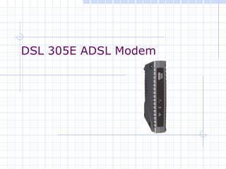 DSL 305E ADSL Modem