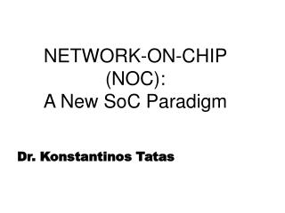NETWORK-ON-CHIP (NOC): A New SoC Paradigm