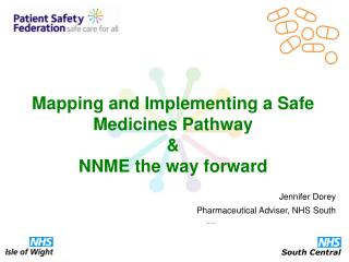 Mapping and Implementing a Safe Medicines Pathway & NNME the way forward