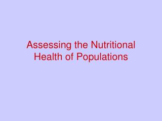 Assessing the Nutritional Health of Populations
