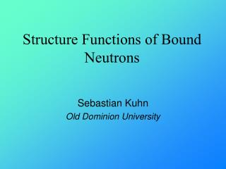 Structure Functions of Bound Neutrons