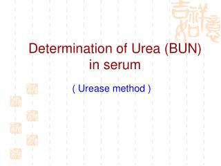 Determination of Urea (BUN) in serum