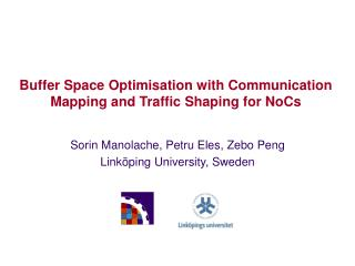 Buffer Space Optimisation with Communication Mapping and Traffic Shaping for NoCs