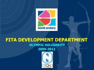 FITA DEVELOPMENT DEPARTMENT  OLYMPIC SOLIDARITY 2009-2012