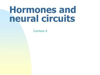 Hormones and neural circuits
