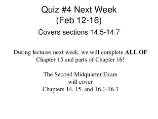 Quiz #4 Next Week  (Feb 12-16)