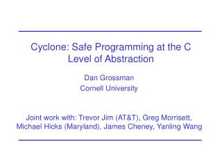 Cyclone: Safe Programming at the C Level of Abstraction