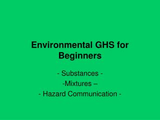 Environmental GHS for Beginners