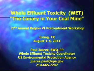 What exactly is WET?        (Whole Effluent Toxicity / Biomonitoring)