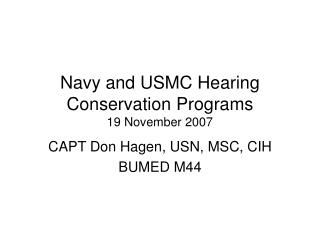 Navy and USMC Hearing Conservation Programs 19 November 2007
