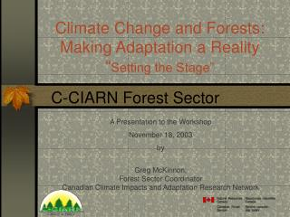"Climate Change and Forests: Making Adaptation a Reality "" Setting the Stage"""