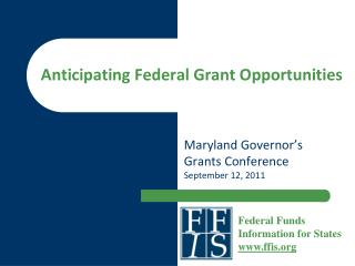 Anticipating Federal Grant Opportunities