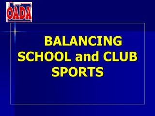 BALANCING SCHOOL and CLUB SPORTS
