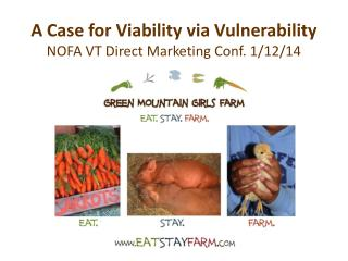 A Case for Viability via Vulnerability  NOFA VT Direct Marketing Conf. 1/12/14