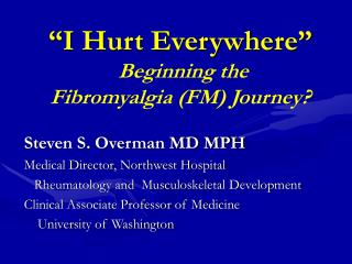 """I Hurt Everywhere"" Beginning the  Fibromyalgia (FM) Journey?"