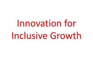 Innovation for Inclusive Growth