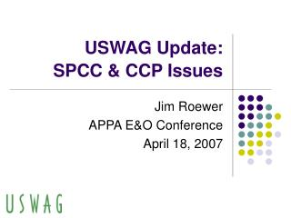 USWAG Update: SPCC & CCP Issues