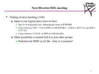 Next Divertor/SOL meeting
