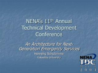 NENA's 11 th  Annual Technical Development Conference