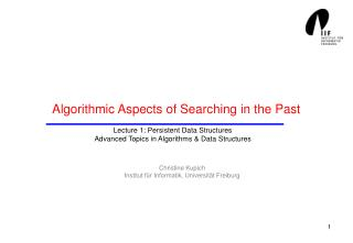 Algorithmic Aspects of Searching in the Past