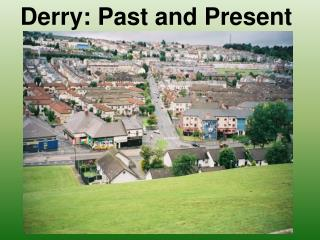 Derry: Past and Present