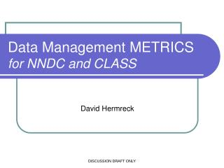 Data Management METRICS for NNDC and CLASS