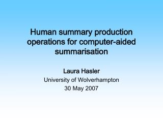 Human summary production operations for computer-aided summarisation