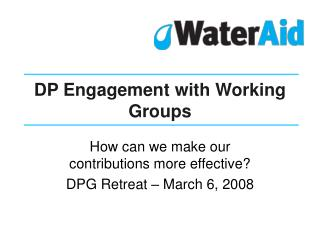DP Engagement with Working Groups