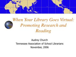 When Your Library Goes Virtual:   Promoting Research and Reading