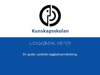 LOGGBOK 08/09
