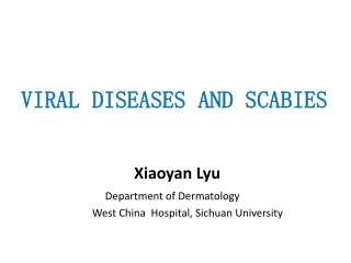 VIRAL DISEASES AND SCABIES