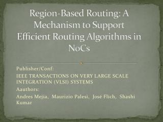 Region-Based Routing: A Mechanism to Support Efficient Routing Algorithms in  NoCs