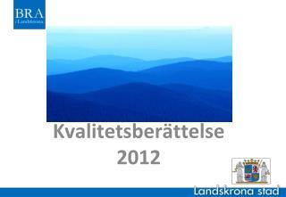 Kvalitetsberättelse 2012