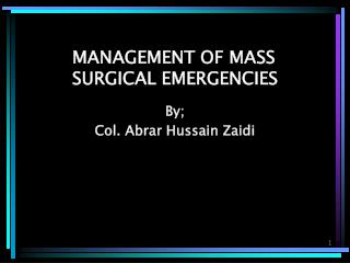 MANAGEMENT OF MASS SURGICAL EMERGENCIES