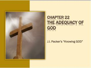 Chapter 22 The Adequacy of God