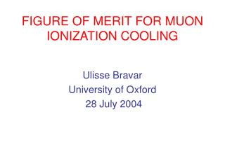 FIGURE OF MERIT FOR MUON IONIZATION COOLING
