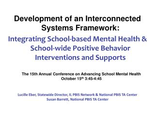Development of an Interconnected Systems Framework: Integrating School-based Mental Health & School-wide Positive Be