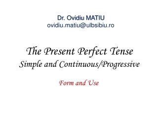 The Present Perfect Tense Simple and Continuous/Progressive