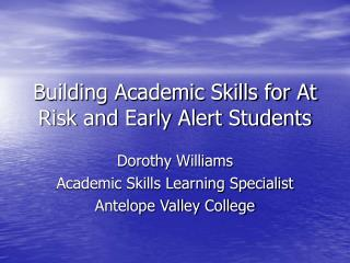 Building Academic Skills for At Risk and Early Alert Students