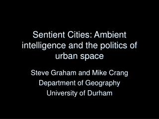 Sentient Cities: Ambient intelligence and the politics of urban space