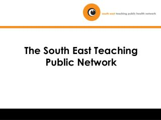 The South East Teaching Public Network