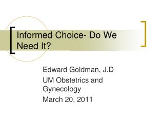 Informed Choice- Do We Need It?