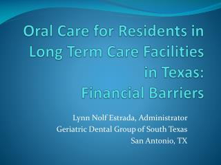 Oral Care for Residents in Long Term Care Facilities in Texas: Financial Barriers