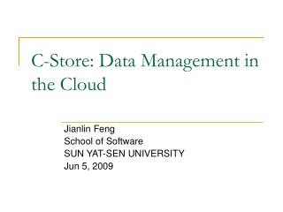 C-Store: Data Management in the Cloud