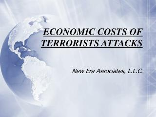 ECONOMIC COSTS OF TERRORISTS ATTACKS