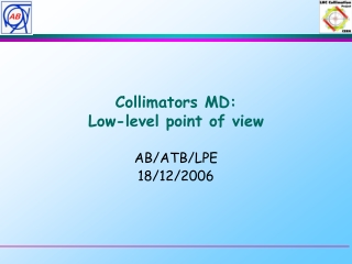 Collimators MD: Low-level point of view