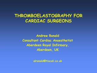 THROMBOELASTOGRAPHY FOR  CARDIAC SURGEONS