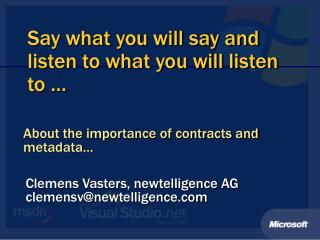Say what you will say and listen to what you will listen to …