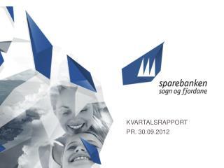 KVARTALSRAPPORT PR. 30.09.2012