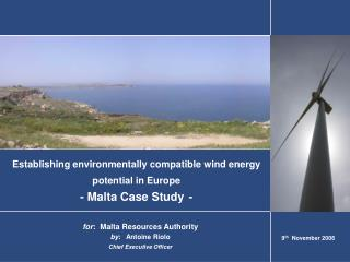 Establishing environmentally compatible wind energy potential in Europe - Malta Case Study -
